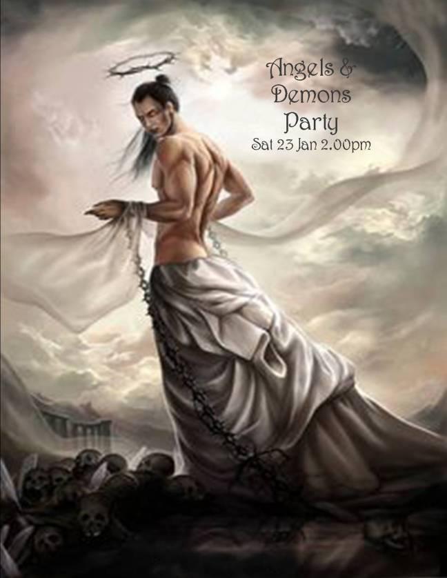 angels & demons party sat 23 jan 2.00pm