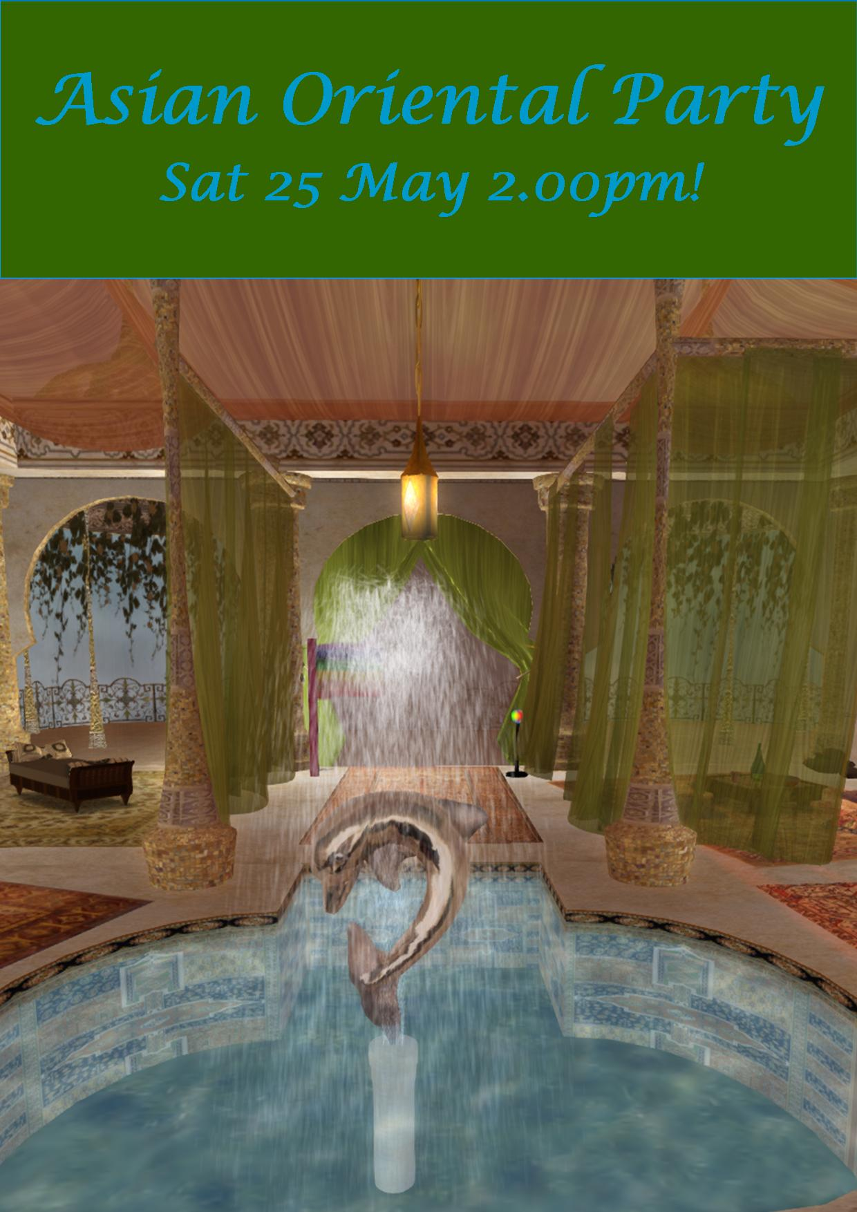 ASIAN ORIENTAL PARTY SAT 25 MAY 2.00PM!