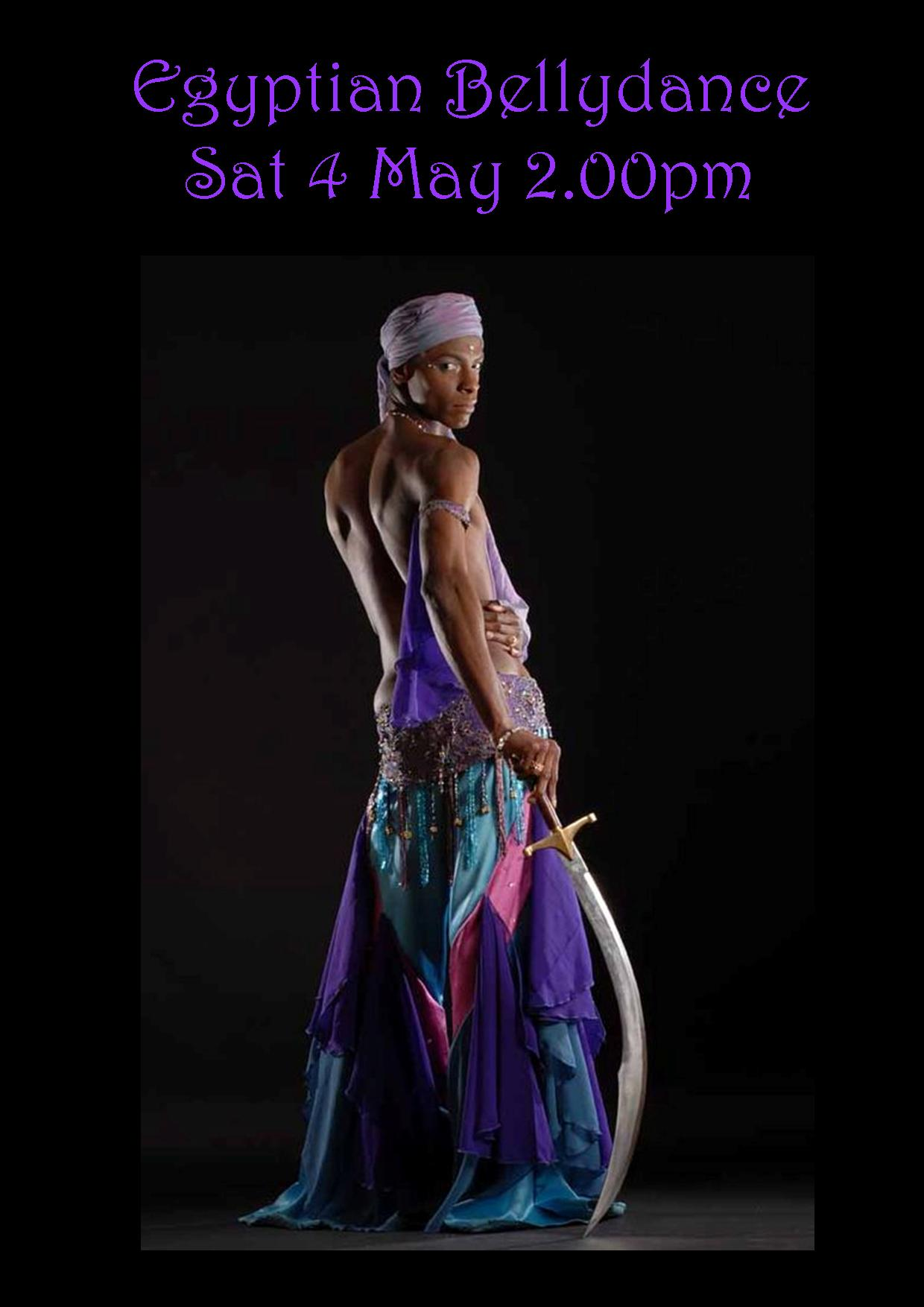 EGYPTIAN BELLYDANCE SAT 4 MAY 2.00PM