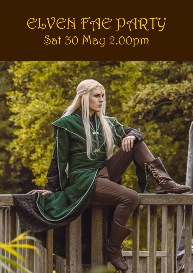 ELVEN FAE PARTY SAT 30 MAY 2.00PM