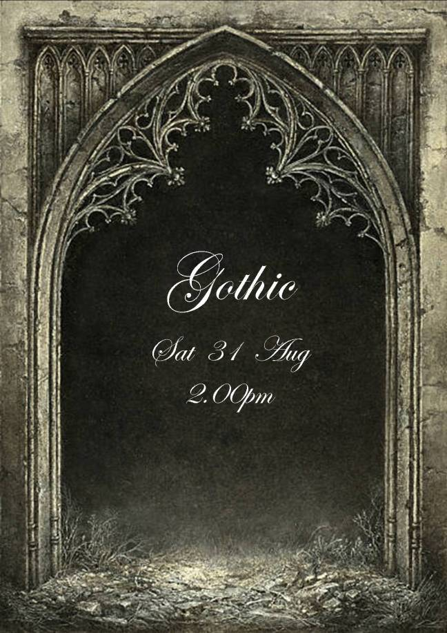 GOTHIC PARTY SAT 31 AUG 2019