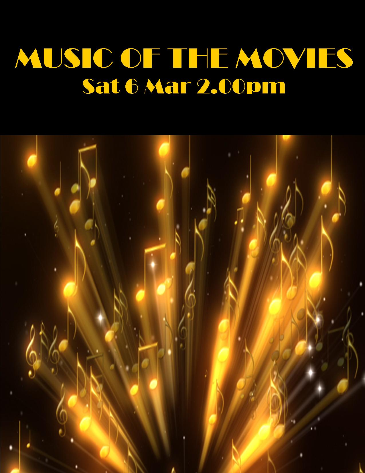 MUSIC OF THE MOVIES SAT 6 MAR 2.00PM
