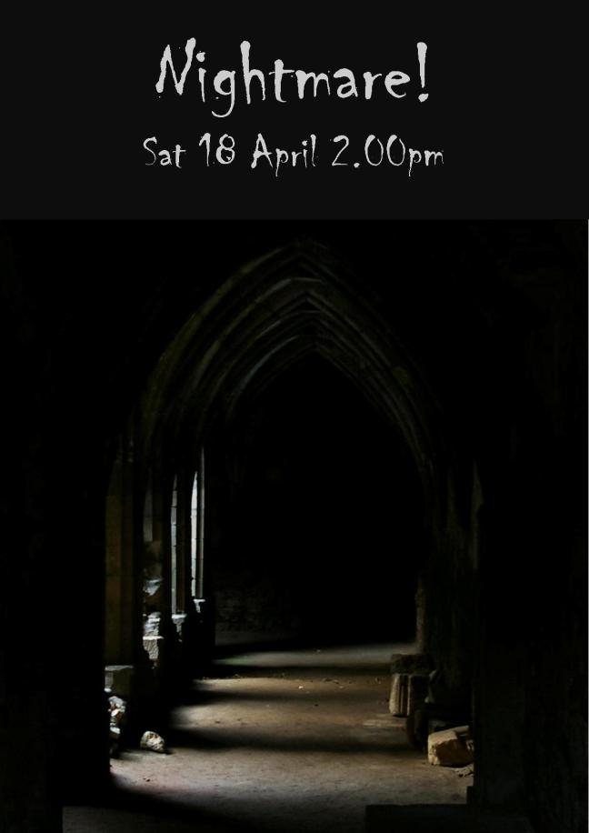 NIGHTMARE SAT 18 APRIL 2.00PM!